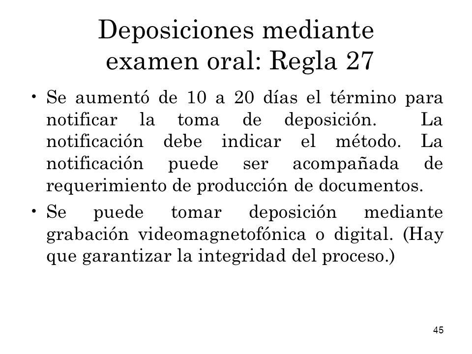 Deposiciones mediante examen oral: Regla 27