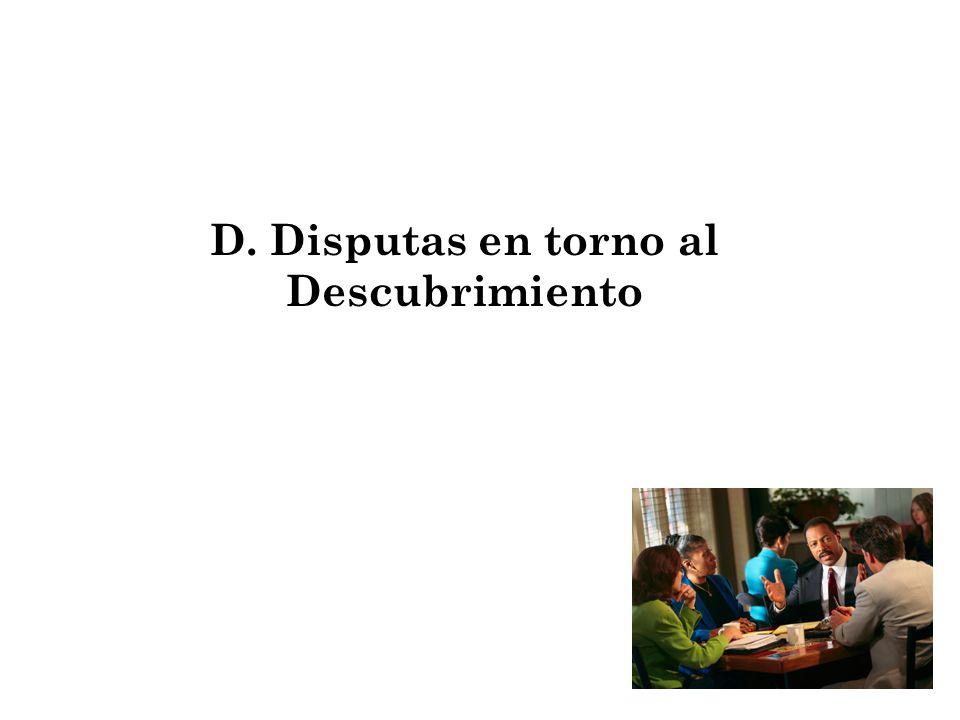 D. Disputas en torno al Descubrimiento