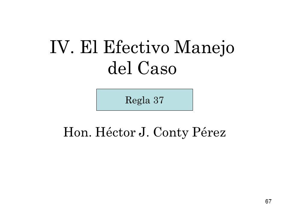 IV. El Efectivo Manejo del Caso
