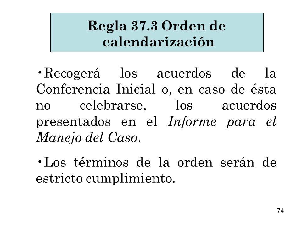 Regla 37.3 Orden de calendarización.