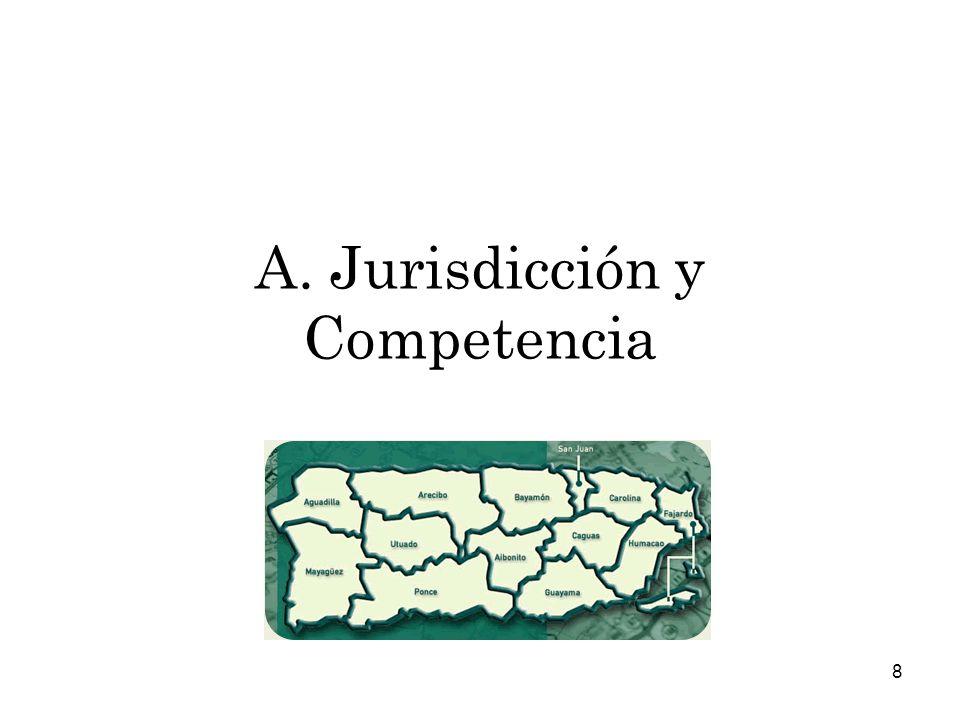 A. Jurisdicción y Competencia