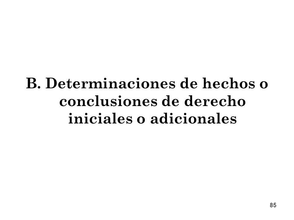 B. Determinaciones de hechos o conclusiones de derecho iniciales o adicionales