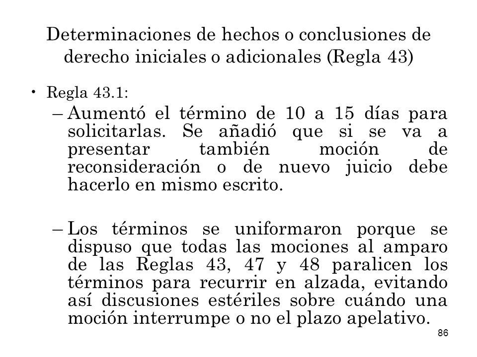 Determinaciones de hechos o conclusiones de derecho iniciales o adicionales (Regla 43)