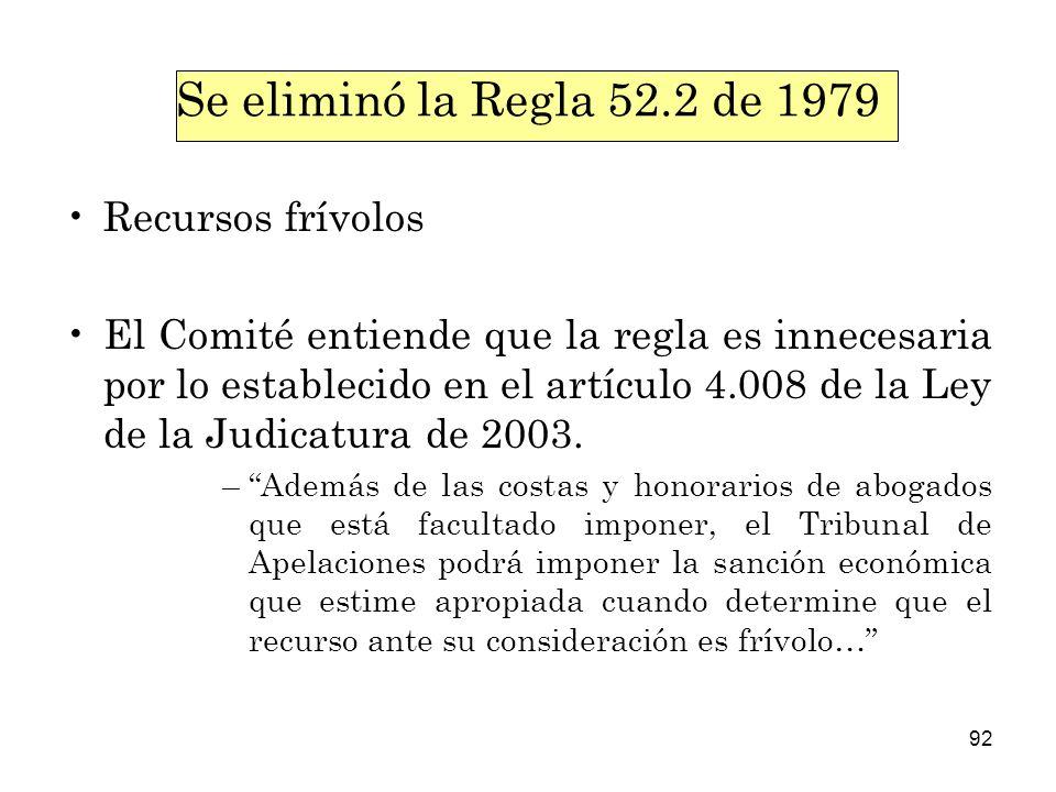 Se eliminó la Regla 52.2 de 1979 Recursos frívolos