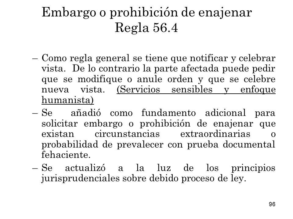 Embargo o prohibición de enajenar Regla 56.4