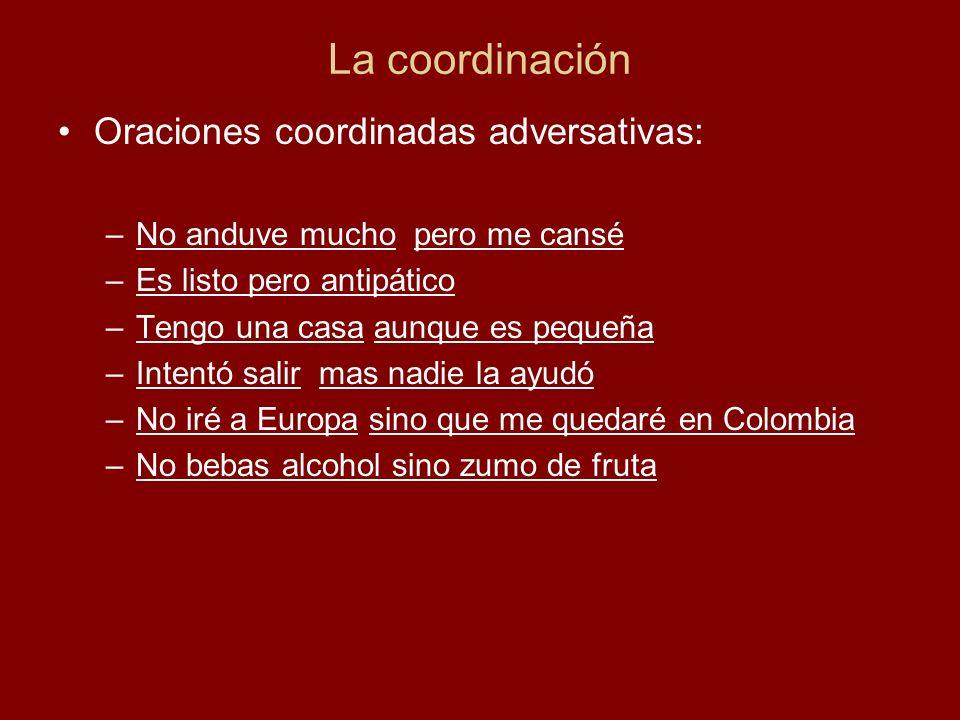 La coordinación Oraciones coordinadas adversativas: