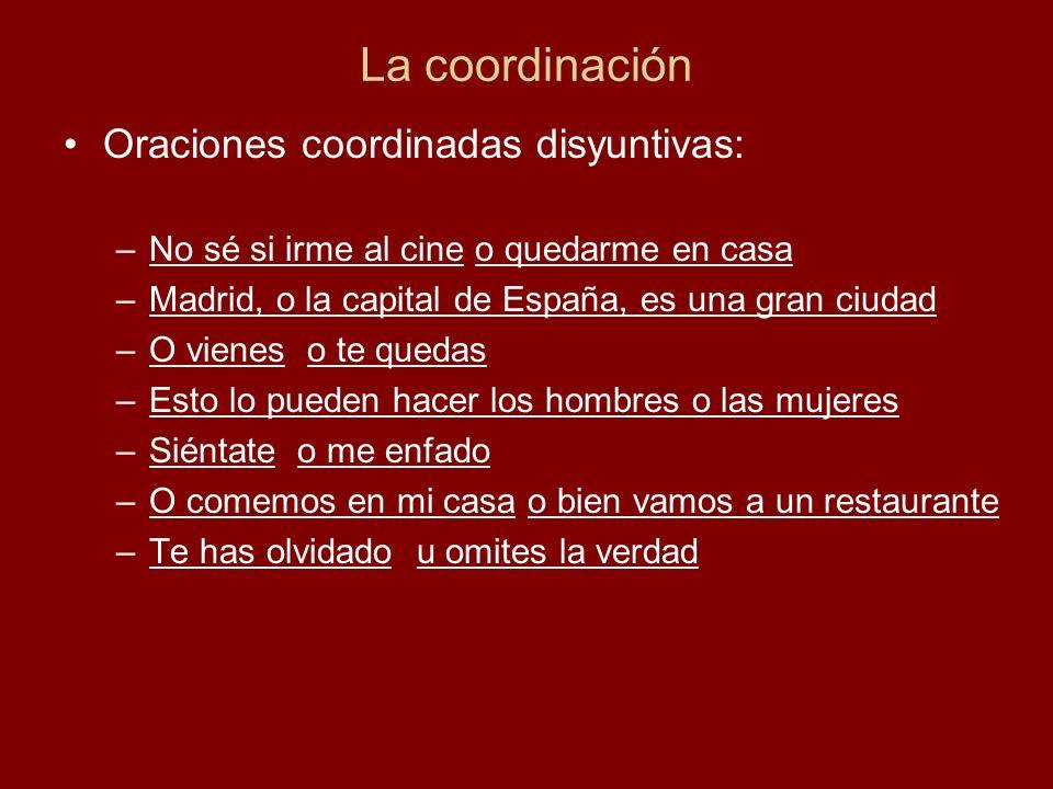 La coordinación Oraciones coordinadas disyuntivas: