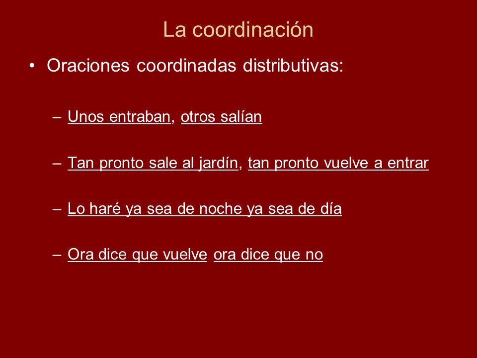 La coordinación Oraciones coordinadas distributivas: