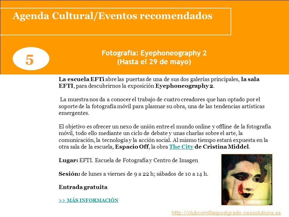 Agenda Cultural/Eventos recomendados Fotografía: Eyephoneography 2