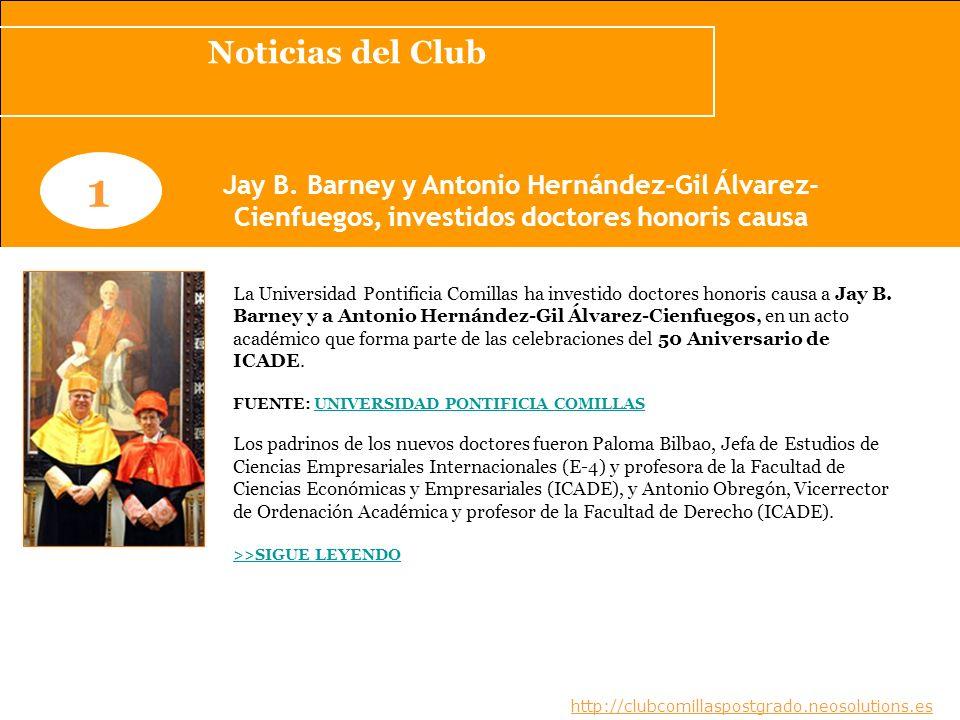 Noticias del Club 1. Jay B. Barney y Antonio Hernández-Gil Álvarez-Cienfuegos, investidos doctores honoris causa.