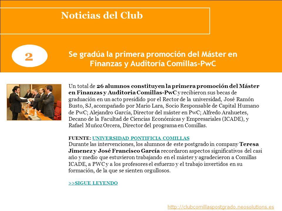 Noticias del Club 2. Se gradúa la primera promoción del Máster en Finanzas y Auditoría Comillas-PwC.