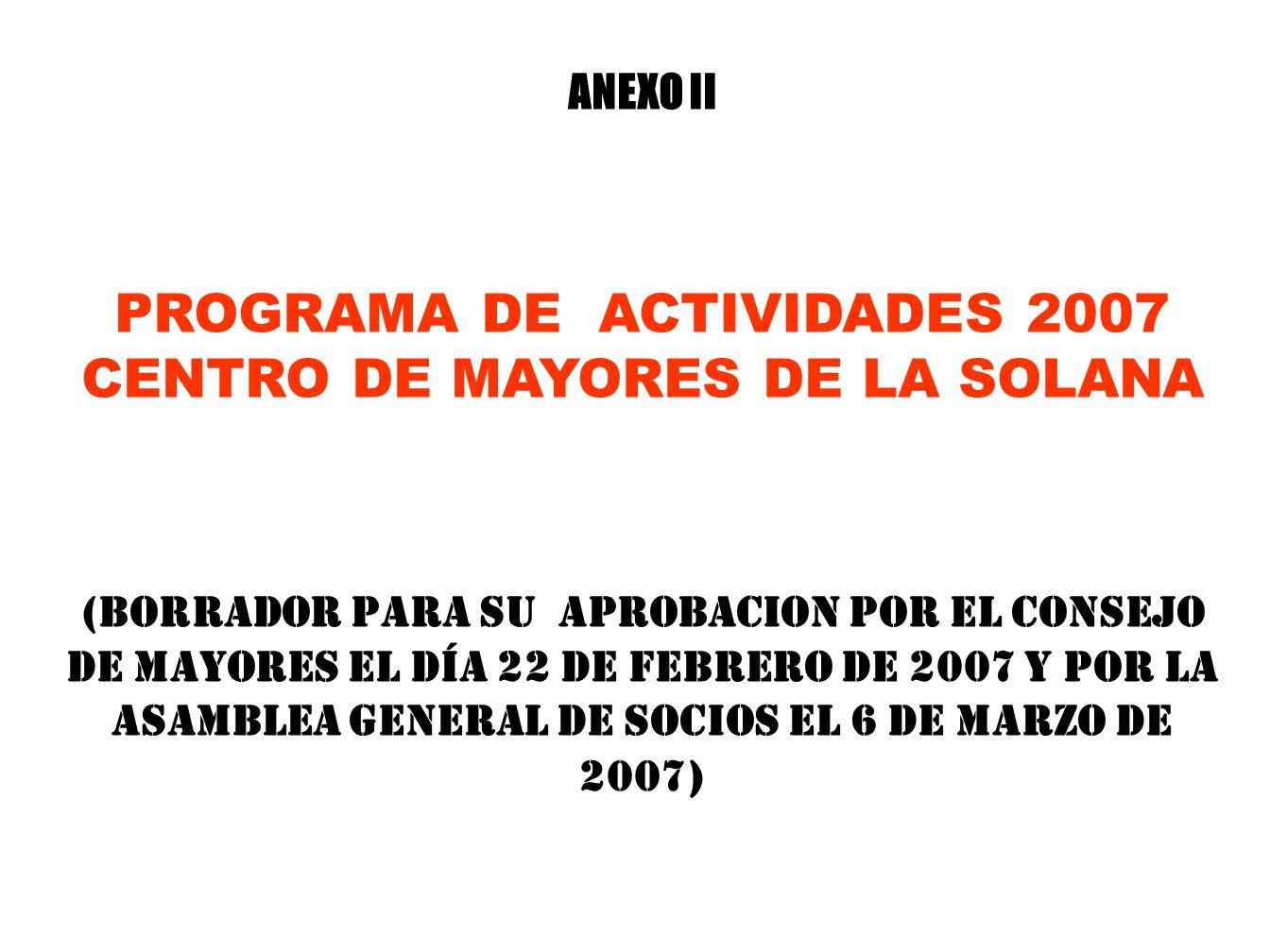 PROGRAMA DE ACTIVIDADES 2007 CENTRO DE MAYORES DE LA SOLANA
