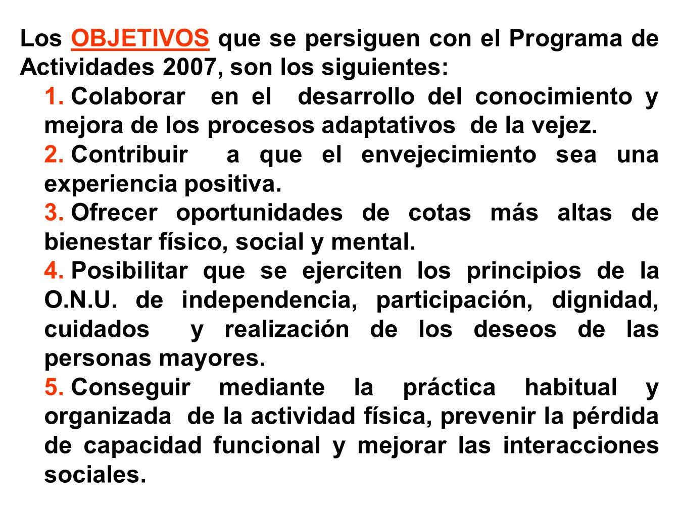 Los OBJETIVOS que se persiguen con el Programa de Actividades 2007, son los siguientes: