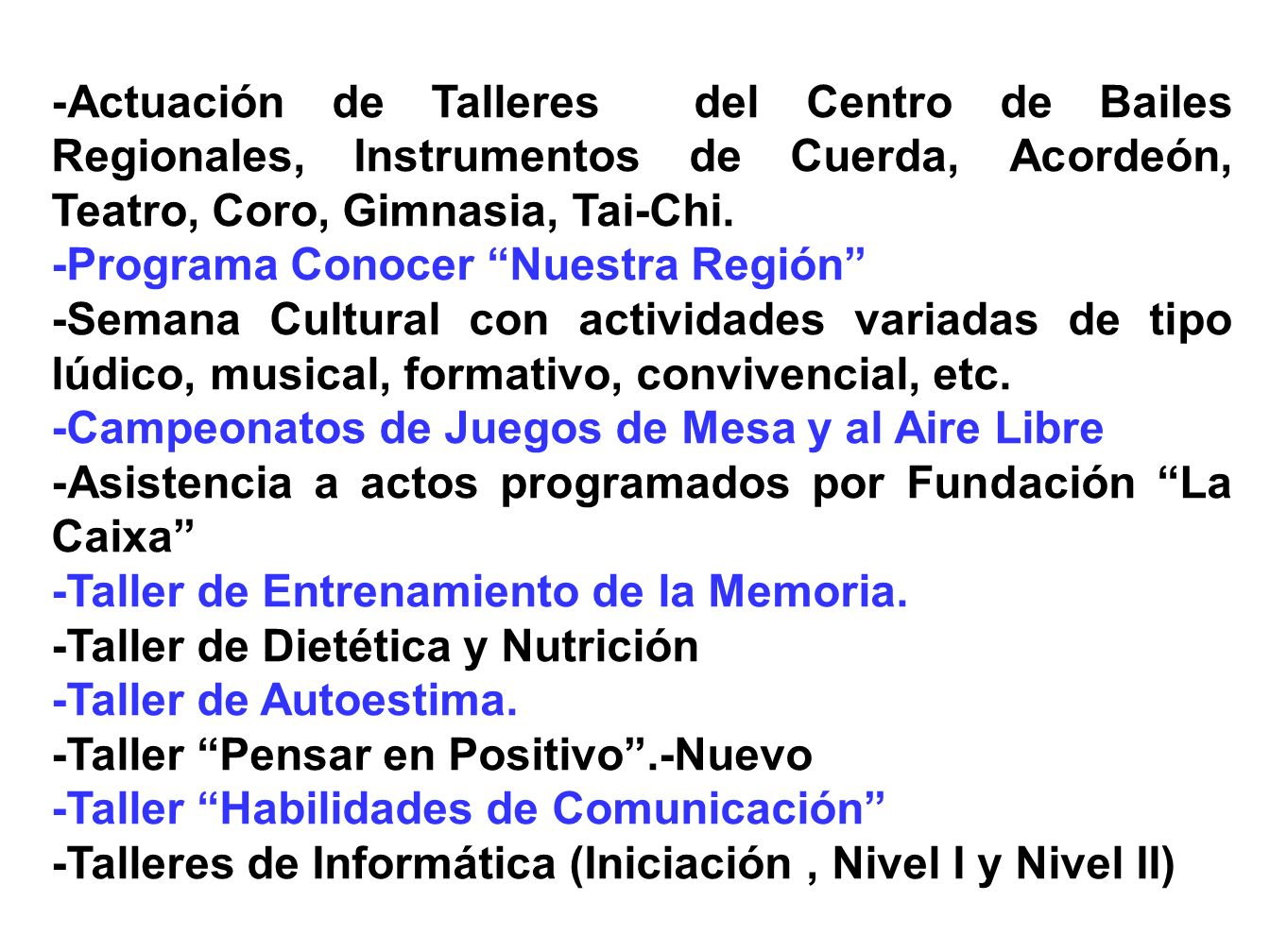 -Actuación de Talleres del Centro de Bailes Regionales, Instrumentos de Cuerda, Acordeón, Teatro, Coro, Gimnasia, Tai-Chi.