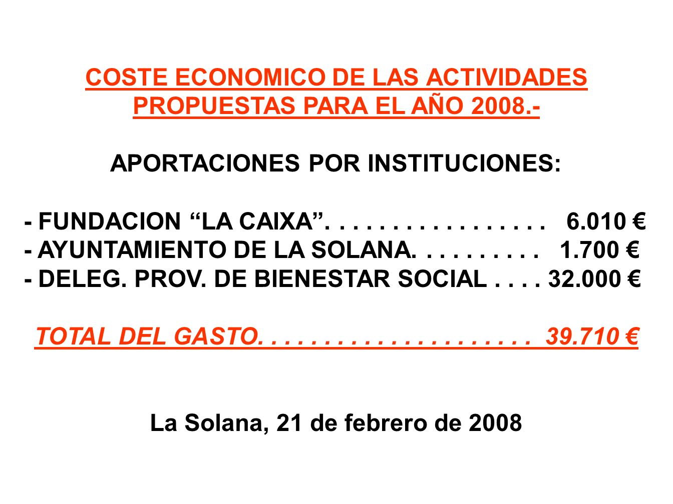 COSTE ECONOMICO DE LAS ACTIVIDADES PROPUESTAS PARA EL AÑO 2008.-