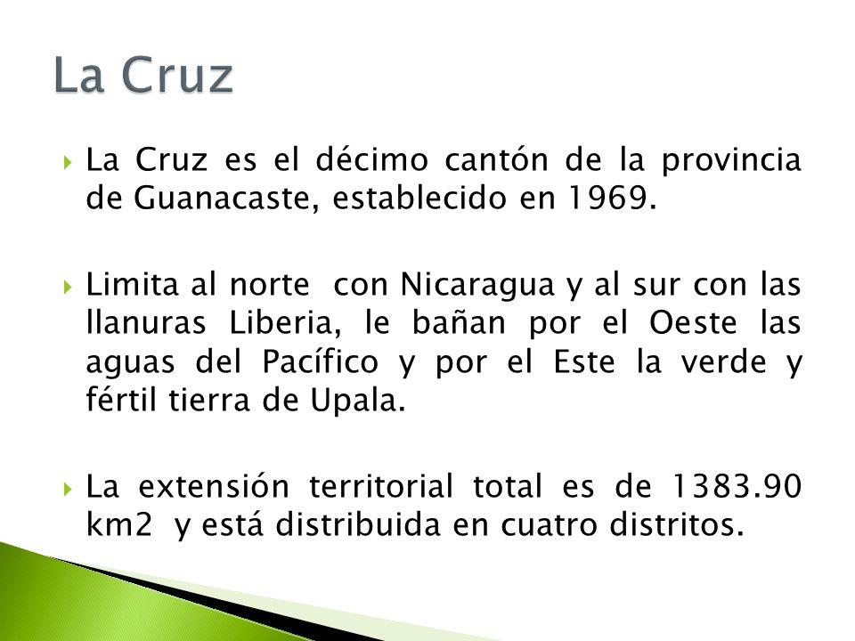 La Cruz La Cruz es el décimo cantón de la provincia de Guanacaste, establecido en 1969.