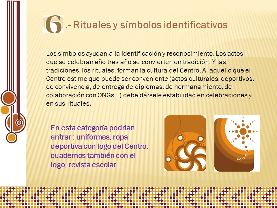 .- Rituales y símbolos identificativos