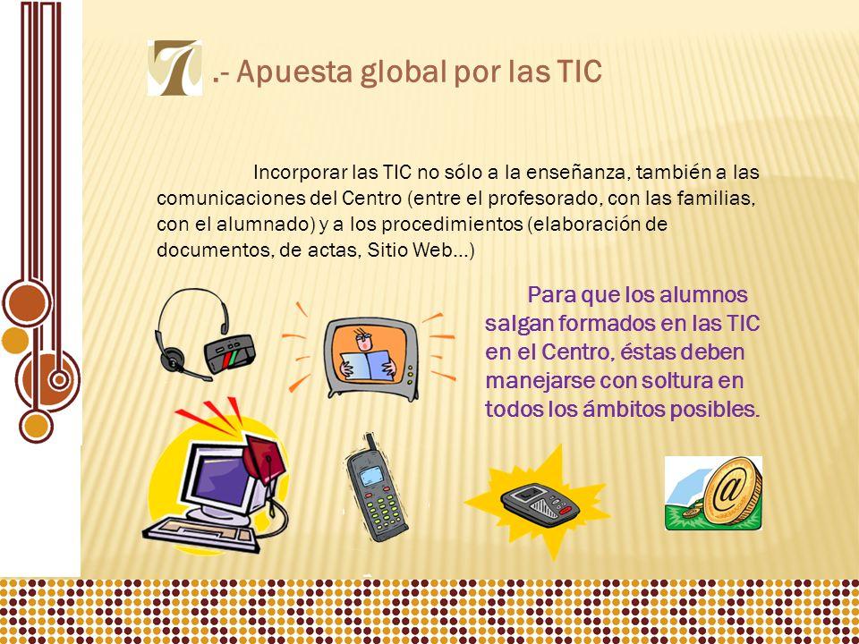 .- Apuesta global por las TIC