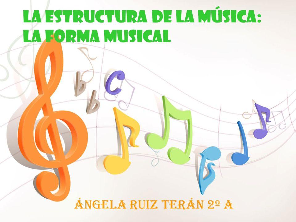 LA ESTRUCTURA DE LA MÚSICA: LA FORMA MUSICAL