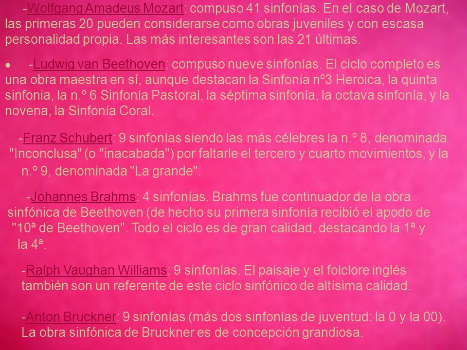 -Wolfgang Amadeus Mozart: compuso 41 sinfonías