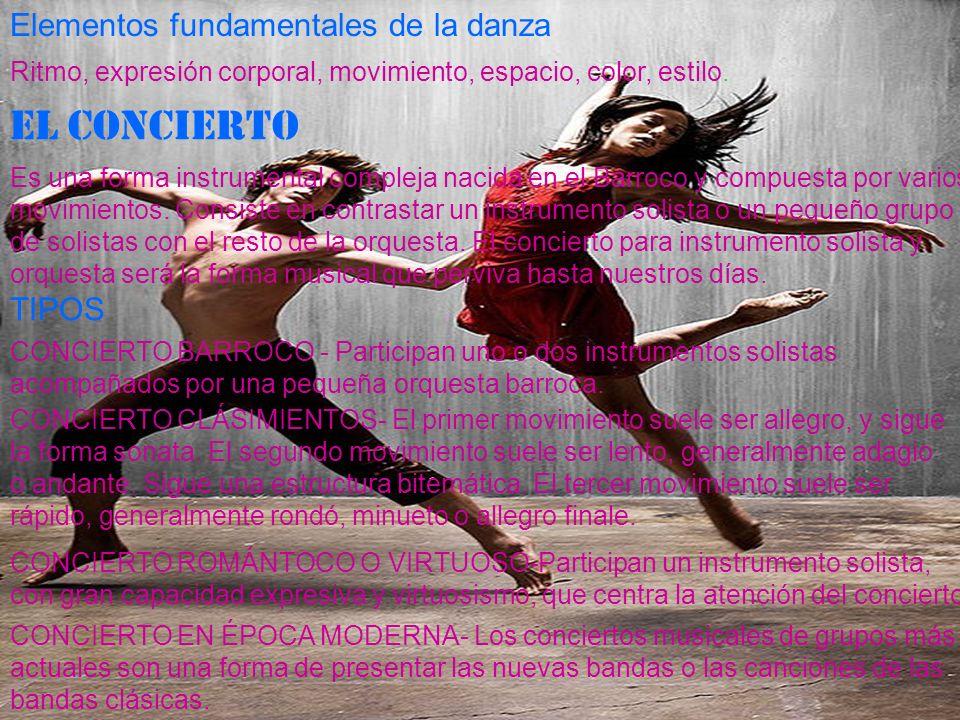EL CONCIERTO Elementos fundamentales de la danza TIPOS