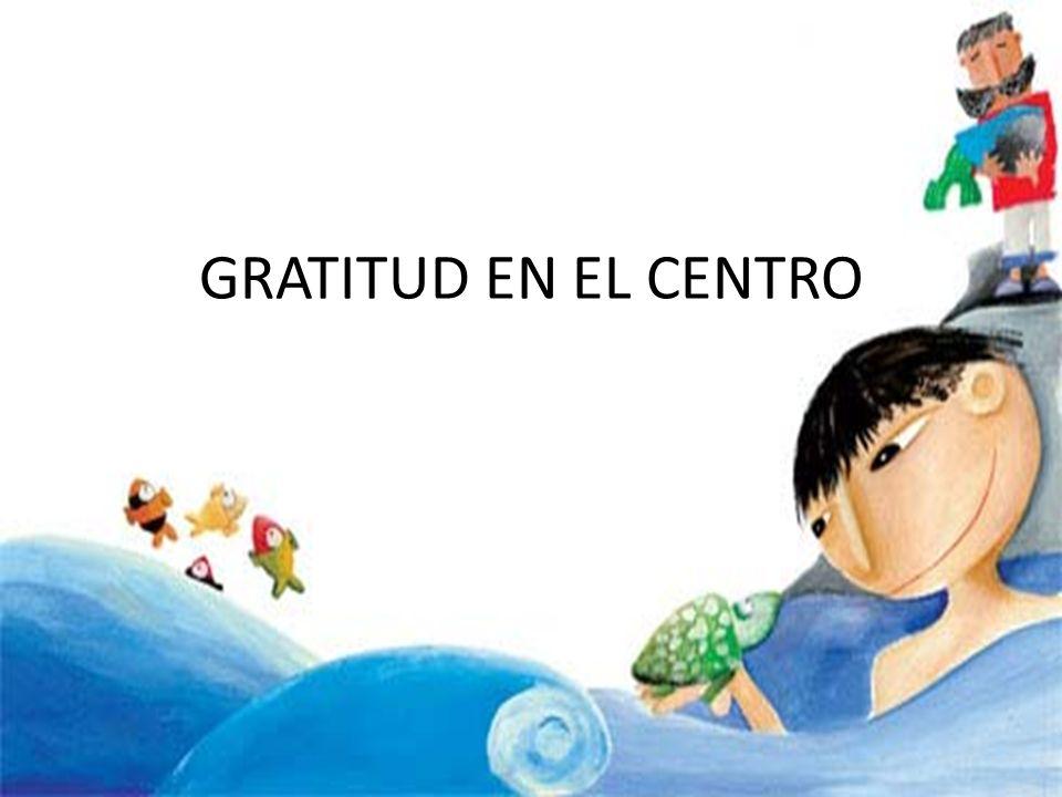 GRATITUD EN EL CENTRO