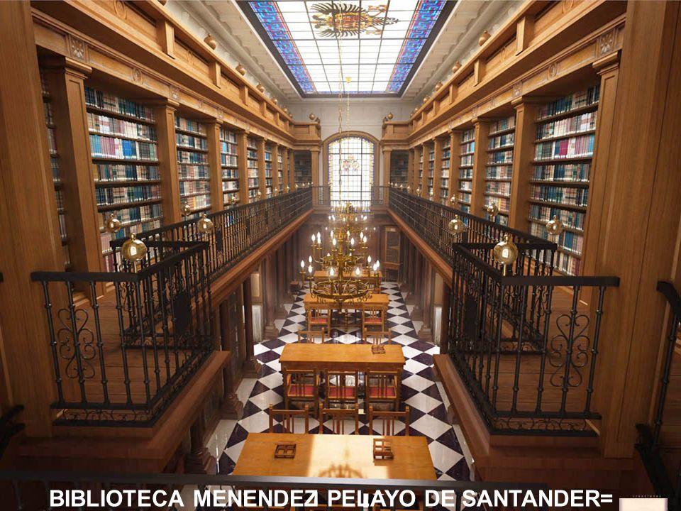 BIBLIOTECA MENENDEZ PELAYO DE SANTANDER=