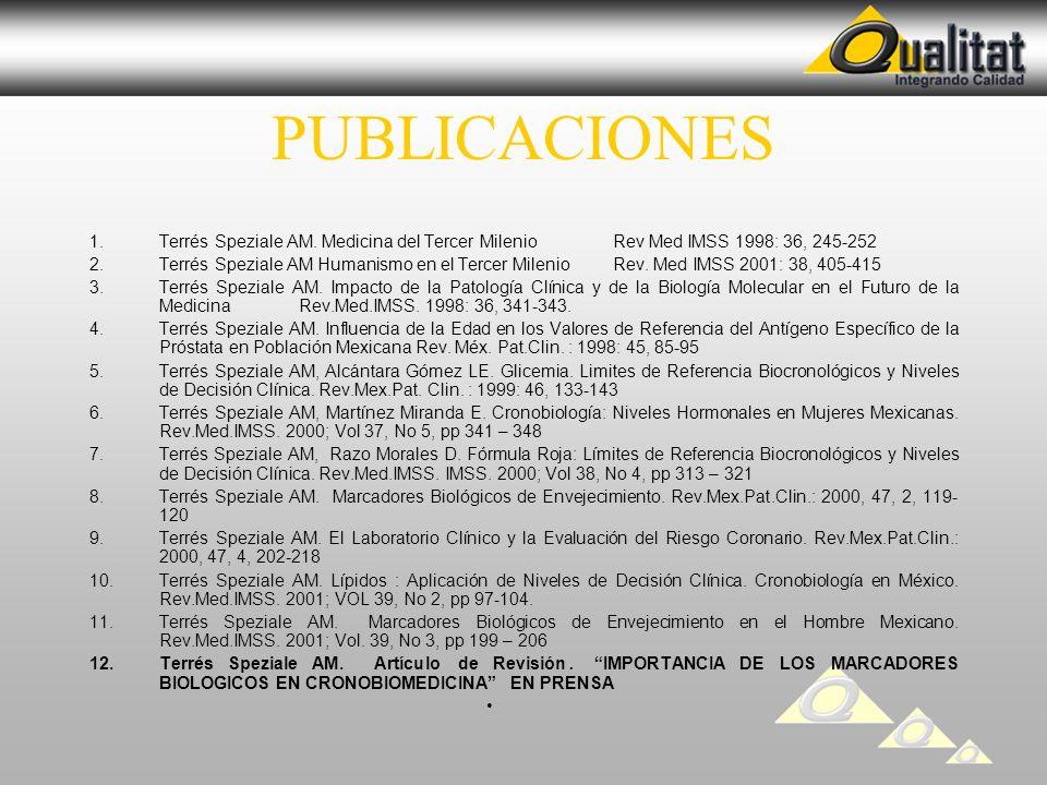 PUBLICACIONES Terrés Speziale AM. Medicina del Tercer Milenio Rev Med IMSS 1998: 36, 245-252.