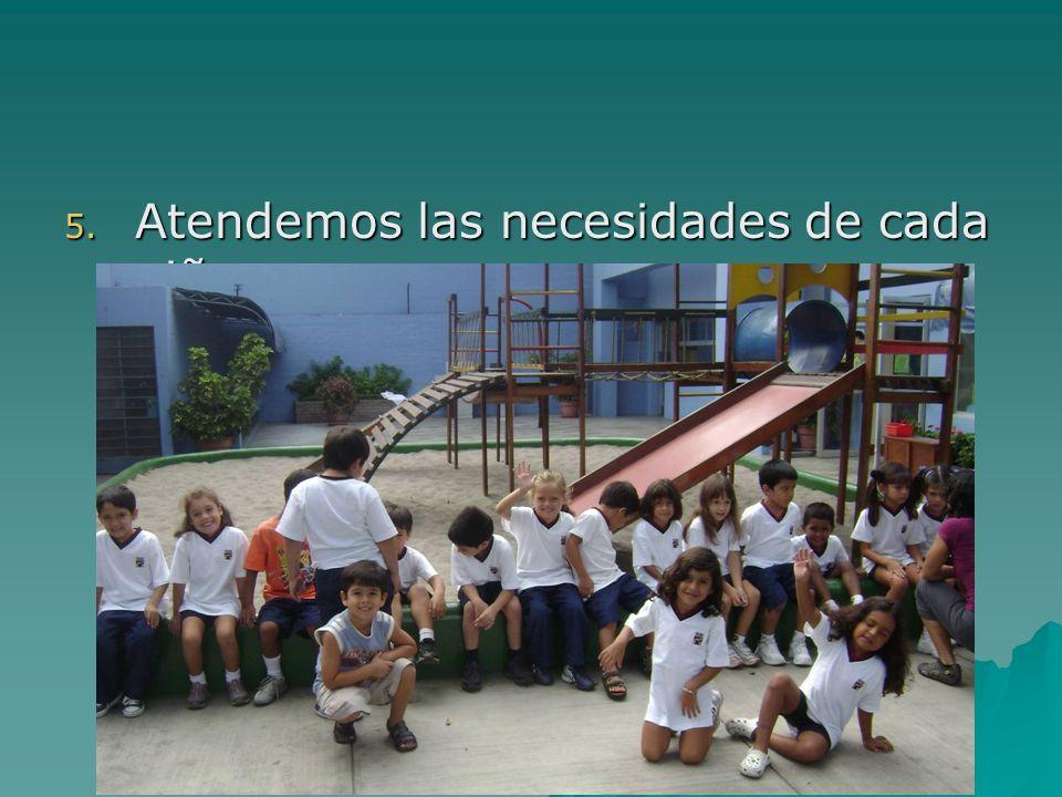 Atendemos las necesidades de cada niño.