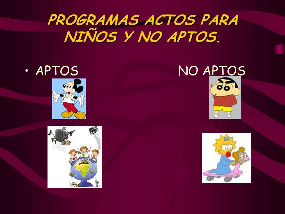 PROGRAMAS ACTOS PARA NIÑOS Y NO APTOS.