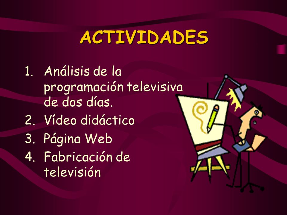 ACTIVIDADES Análisis de la programación televisiva de dos días.