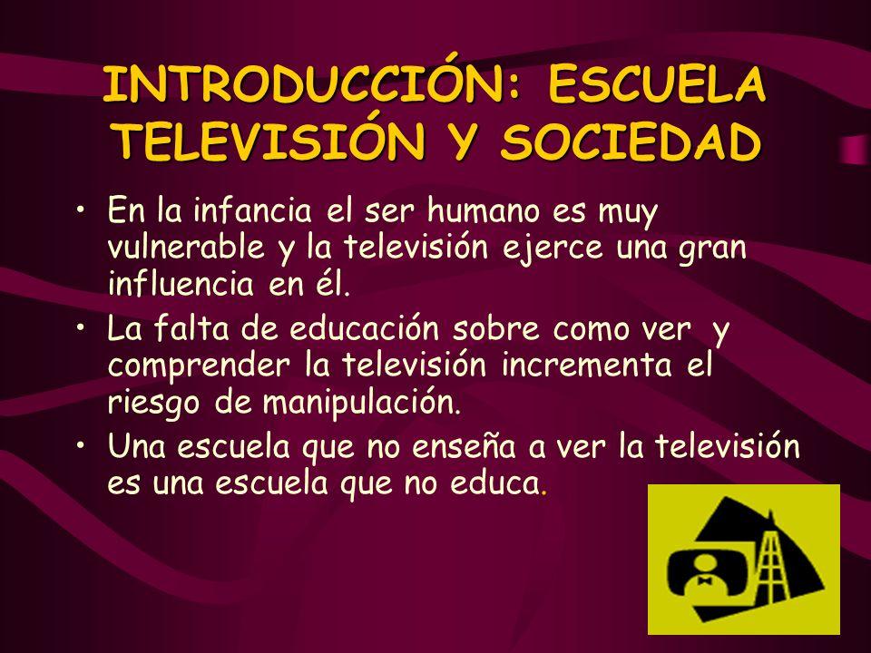 INTRODUCCIÓN: ESCUELA TELEVISIÓN Y SOCIEDAD
