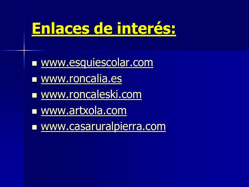 Enlaces de interés: www.esquiescolar.com www.roncalia.es