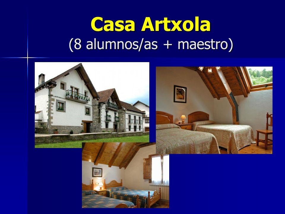 Casa Artxola (8 alumnos/as + maestro)
