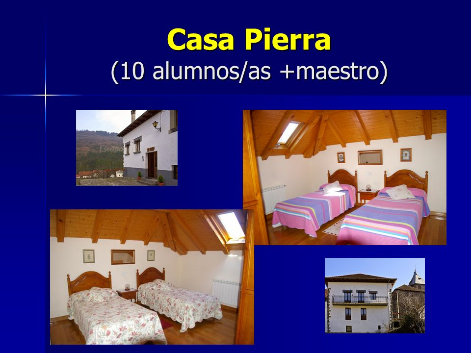 Casa Pierra (10 alumnos/as +maestro)