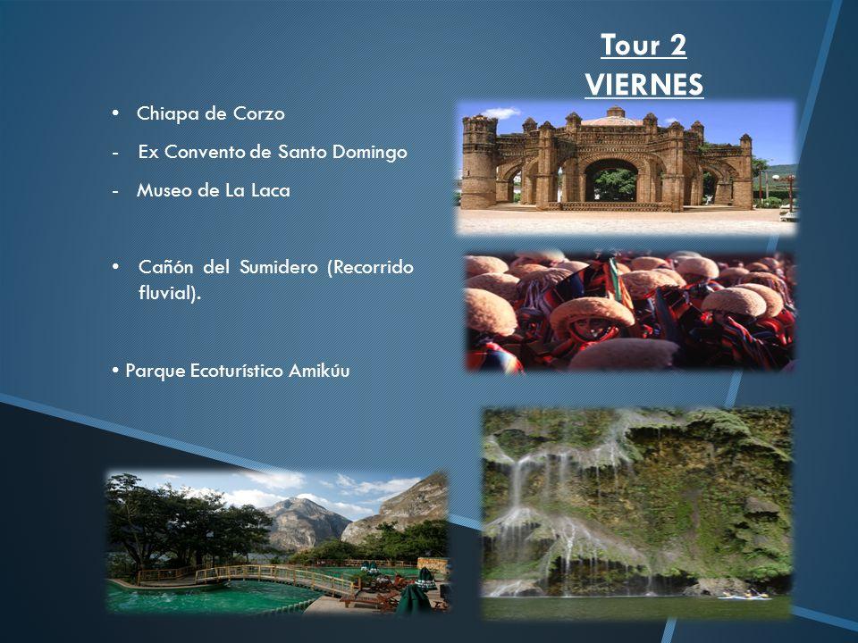 Tour 2 VIERNES Chiapa de Corzo Ex Convento de Santo Domingo