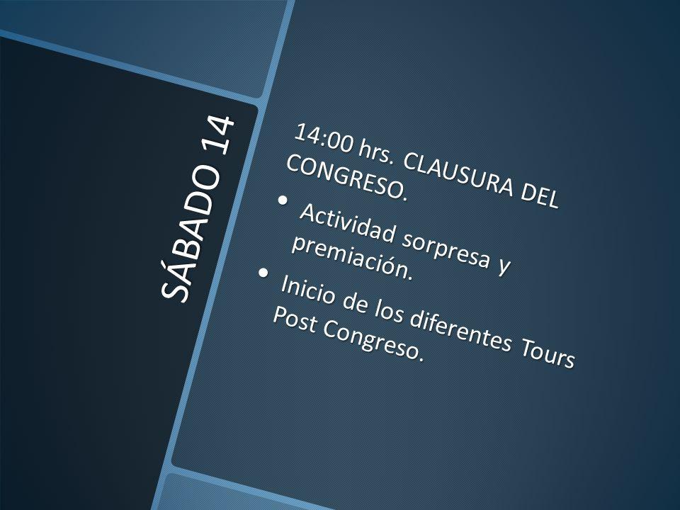 SÁBADO 14 14:00 hrs. CLAUSURA DEL CONGRESO.