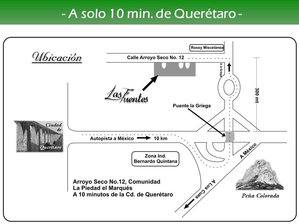 - A solo 10 min. de Querétaro -