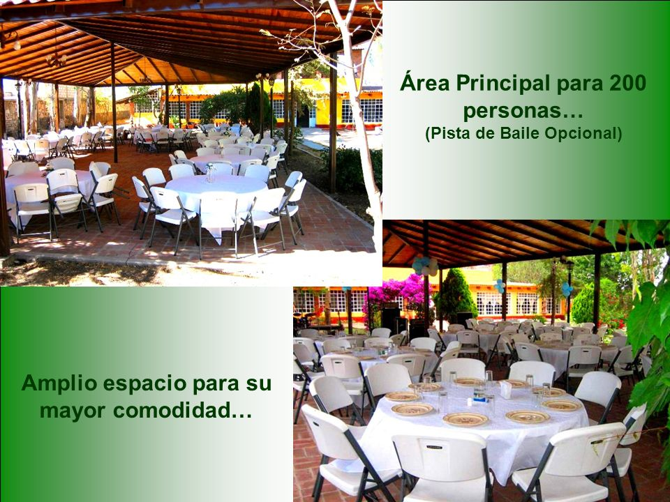 Área Principal para 200 personas… (Pista de Baile Opcional)