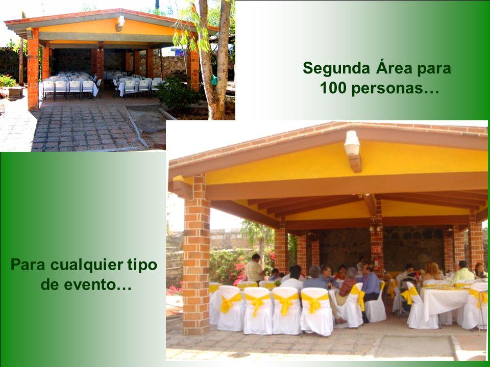 Segunda Área para 100 personas… Para cualquier tipo de evento…