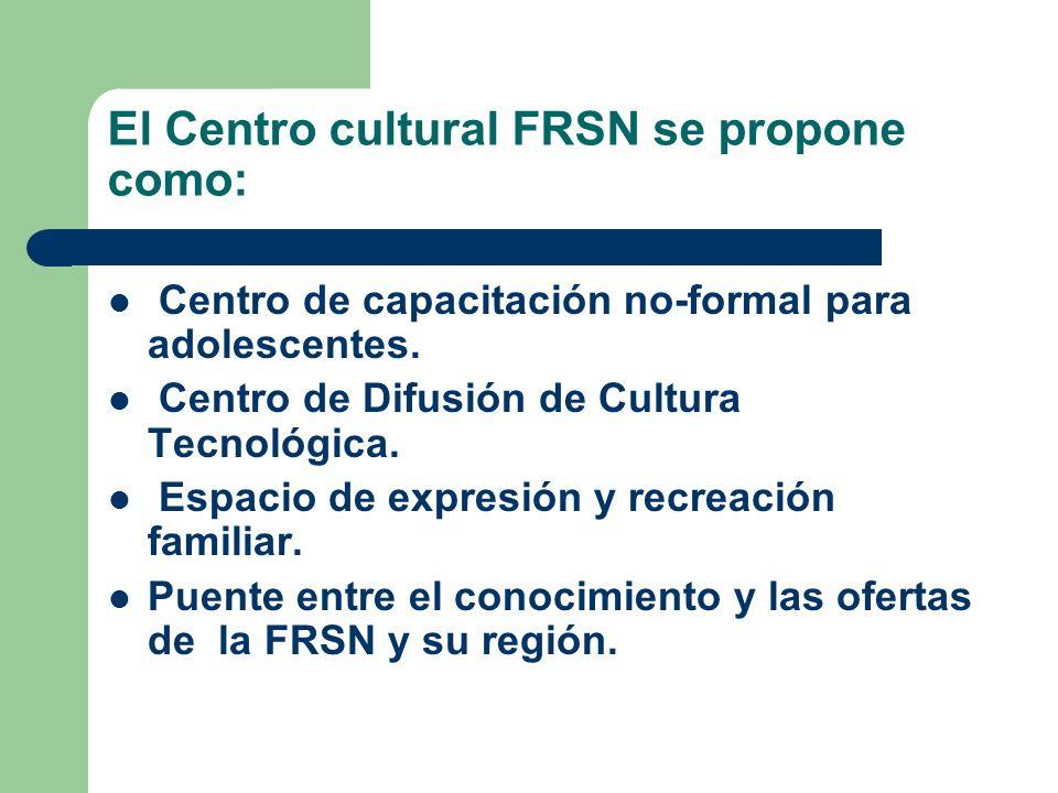 El Centro cultural FRSN se propone como: