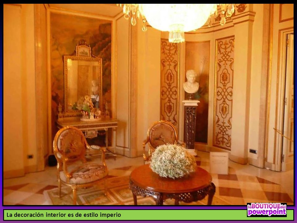 La decoración interior es de estilo imperio