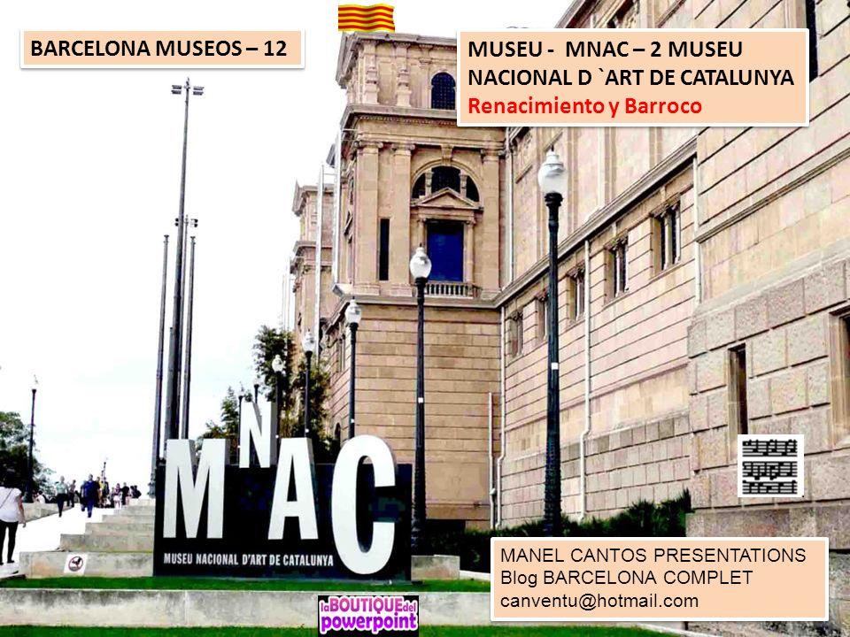 MUSEU - MNAC – 2 MUSEU NACIONAL D `ART DE CATALUNYA