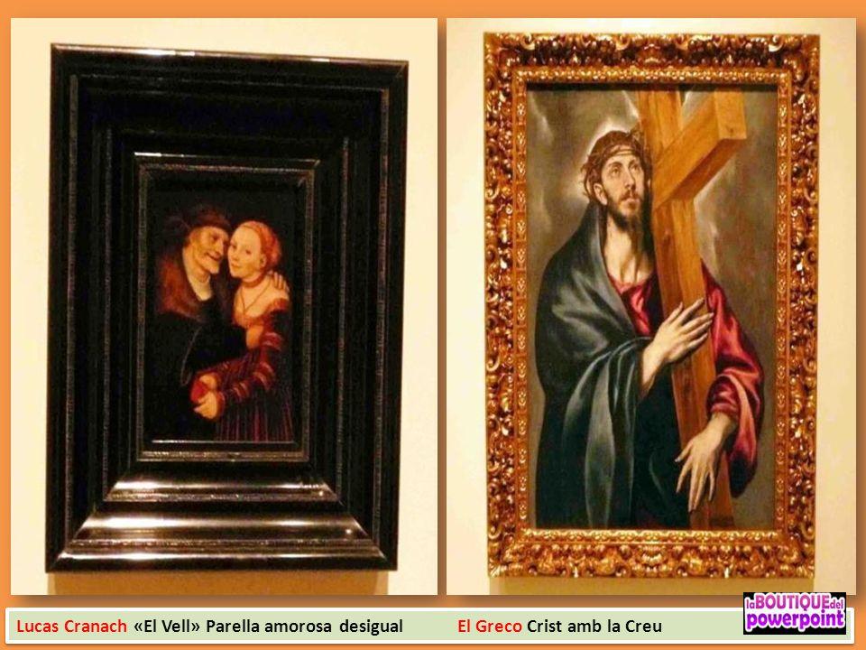 Lucas Cranach «El Vell» Parella amorosa desigual El Greco Crist amb la Creu