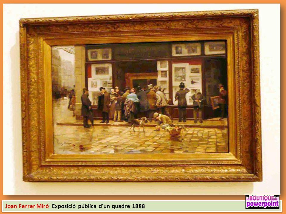 Joan Ferrer Miró Exposició pública d un quadre 1888