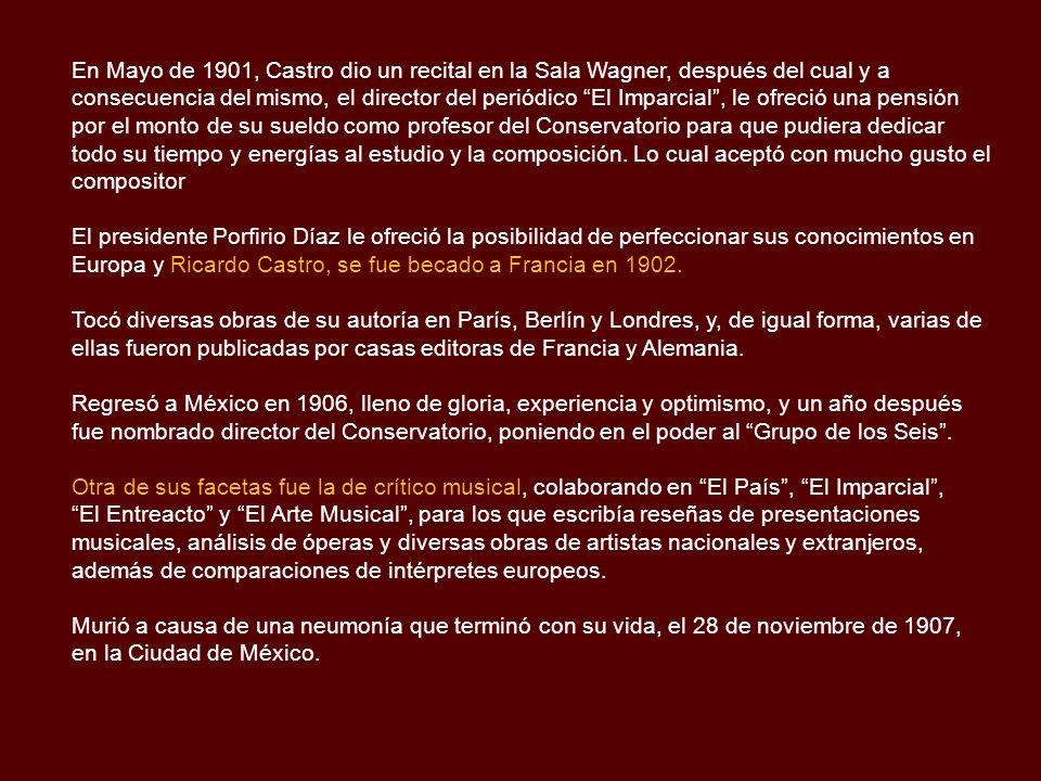 En Mayo de 1901, Castro dio un recital en la Sala Wagner, después del cual y a consecuencia del mismo, el director del periódico El Imparcial , le ofreció una pensión por el monto de su sueldo como profesor del Conservatorio para que pudiera dedicar todo su tiempo y energías al estudio y la composición. Lo cual aceptó con mucho gusto el compositor