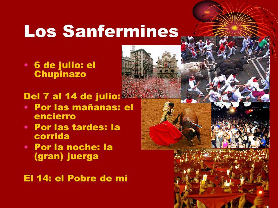 Los Sanfermines 6 de julio: el Chupinazo Del 7 al 14 de julio: