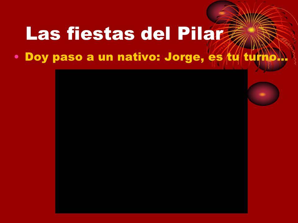 Las fiestas del Pilar Doy paso a un nativo: Jorge, es tu turno…