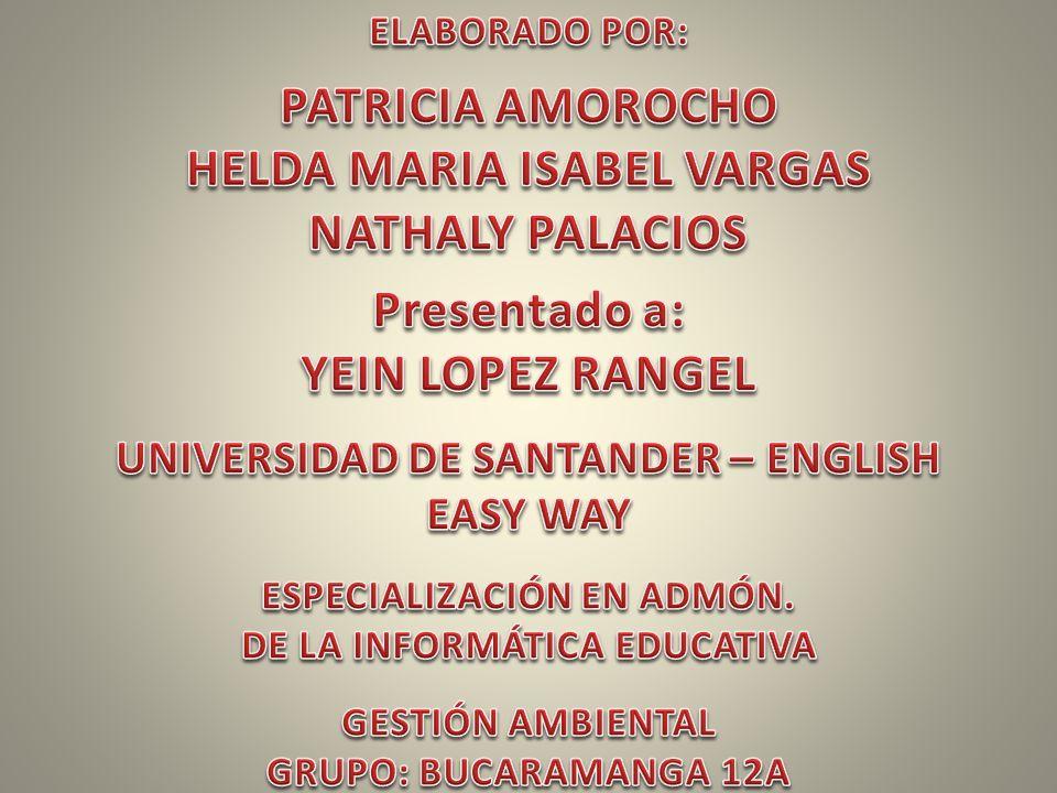 HELDA MARIA ISABEL VARGAS NATHALY PALACIOS Presentado a: