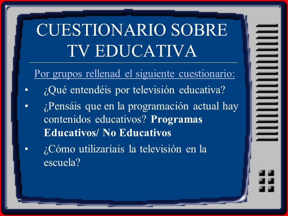 CUESTIONARIO SOBRE TV EDUCATIVA